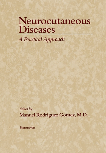 Neurocutaneous Diseases - A Practical Approach ebook by
