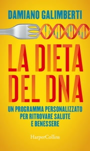 La dieta del DNA ebook by Damiano Galimberti