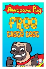 Awesome Pug Free Taste Test ebook by Tj Sharp,Tyler Bass