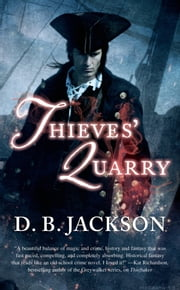 Thieves' Quarry ebook by D. B. Jackson