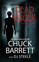 DEAD RINGER - A Short Mystery ebook by Chuck Barrett, DJ Steele