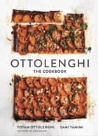 Ottolenghi - The Cookbook eBook by Yotam Ottolenghi, Sami Tamimi