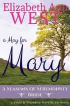 A May for Mary - a Pride & Prejudice Novella Variation ebook by Elizabeth Ann West