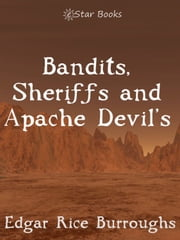 Bandits, Sheriffs and the Apache Devil ebook by Edgar Rice Burroughs