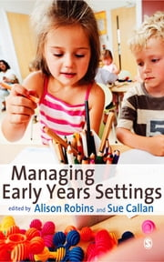 Managing Early Years Settings - Supporting and Leading Teams ebook by Mrs Alison Robins,Ms Sue Callan