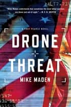 Drone Threat ebook by Mike Maden