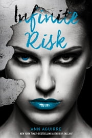 Infinite Risk ebook by Ann Aguirre