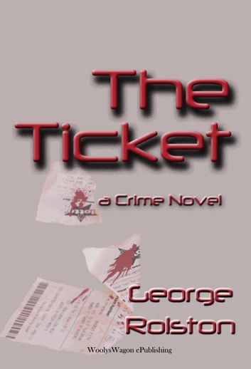 The Ticket ebook by George Rolston