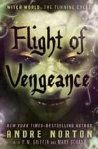 Flight of Vengeance ebook by Andre Norton, P. M. Griffin, Mary H. Schaub