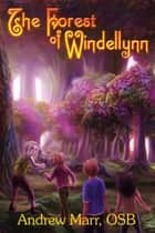 The Forest of Windellynn ebook by Andrew Marr