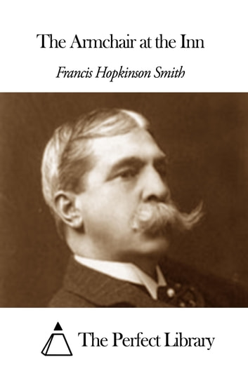 The Armchair at the Inn ebook by Francis Hopkinson Smith