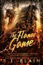 The Flame Game ebook by R.J. Blain