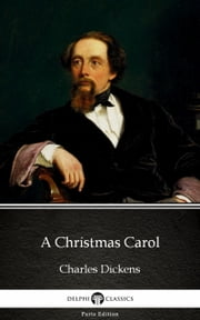 A Christmas Carol by Charles Dickens (Illustrated) ebook by Charles Dickens