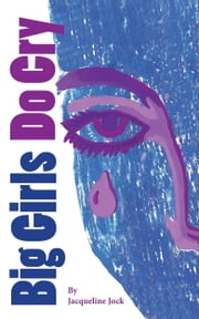 Big Girls Do Cry ebook by Jacqueline Jock