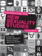 Introducing the New Sexuality Studies - 2nd Edition eBook by Steven Seidman, Nancy L. Fischer, Chet Meeks