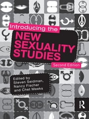 Introducing the New Sexuality Studies - 2nd Edition ebook by Steven Seidman,Nancy Fischer