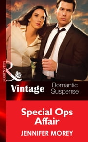 Special Ops Affair (Mills & Boon Vintage Romantic Suspense) (All McQueen's Men, Book 4) 電子書 by Jennifer Morey