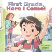 First Grade, Here I Come! ebook by D.J. Steinberg,Tracy Bishop