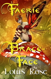 Faerie Brace-Face: A Novel ebook by Lotus Rose