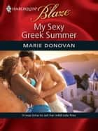 My Sexy Greek Summer ebook by Marie Donovan