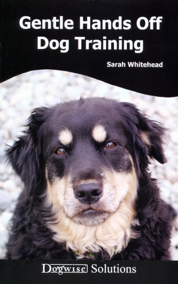 Gentle hands off dog training ebook by sarah whitehead gentle hands off dog training dogwise solutions ebook by sarah whitehead fandeluxe Document