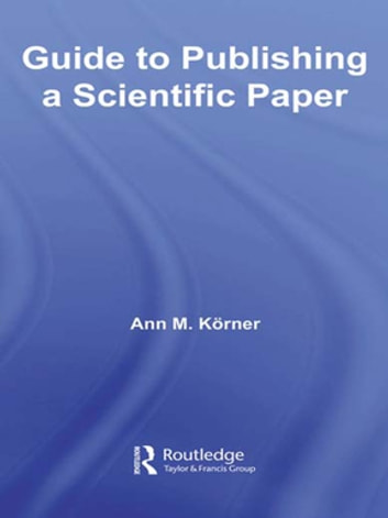 Guide to Publishing a Scientific Paper ebook by Ann M. Körner