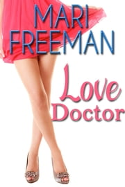 Love Doctor ebook by Mari Freeman