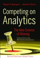 Competing on Analytics ebook by Thomas H. Davenport,Jeanne G. Harris