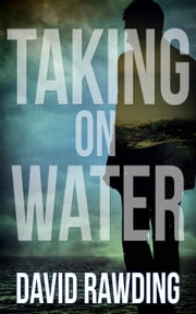 Taking on Water ebook by David Rawding