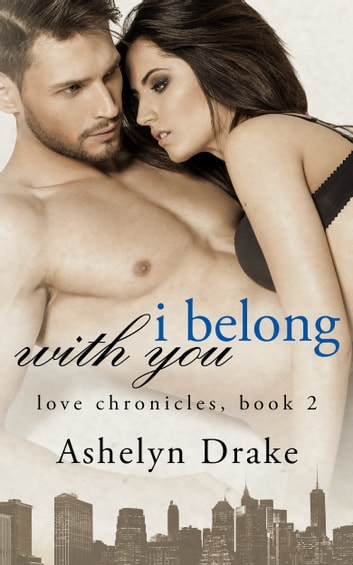 I Belong With You ebook by Ashelyn Drake