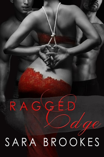 Ragged Edge - Body Masters, #1 ebook by Sara Brookes