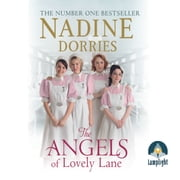 The Angels of Lovely Lane: Lovely Lane, Book 1 audiobook by Nadine Dorries