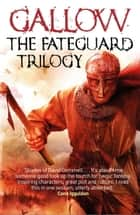 Gallow: The Fateguard Trilogy eBook Collection ekitaplar by Nathan Hawke