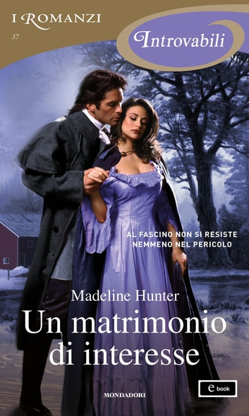 Un matrimonio di interesse (I Romanzi Introvabili) ebook by Madeline Hunter