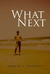What Next ebook by Ronald L. Puckett