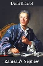 Rameau's Nephew (in a new translation by Ian C. Johnston) ebook by Denis Diderot, Ian C. Johnston