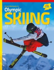 Great Moments in Olympic Skiing ebook by Trusdell, Brian
