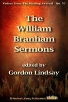 The William Branham Sermons - How God Called Me to Africa and Other Sermons ebook by William Branham, Ed. Gordon Lindsay