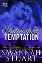 Unleashed Temptation ebook by Savannah Stuart, Katie Reus