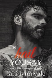 The Hail You Say ebook by Lani Lynn Vale