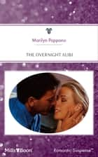 The Overnight Alibi ebook by Marilyn Pappano