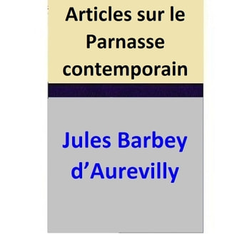 Articles sur le Parnasse contemporain ebook by Jules Barbey d'Aurevilly