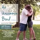 An Uncommon Bond Áudiolivro by Jeff Brown, Ray Chase