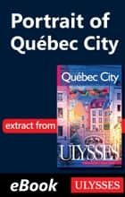 Portrait of Québec City ebook by Collective