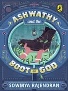 Ashwathy and the Boot of God ebook by Sowmya Rajendran