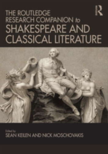 The Routledge Research Companion to Shakespeare and Classical Literature ebook by