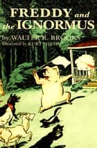 Freddy and the Ignormus ebook by Walter R. Brooks, Kurt Wiese