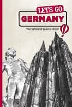 Let's Go Germany - The Student Travel Guide ebook by Harvard Student Agencies, Inc.