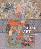 Album Islamic Art at the Musée du Louvre ebook by Collectif