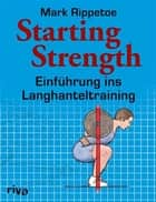 Starting Strength - Einführung ins Langhanteltraining ebook by Mark Rippetoe